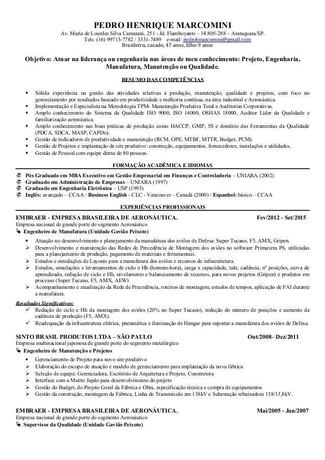 PEDRO HENRIQUE MARCOMINI Av. Maria de Lourdes Silva Camarani, 251 - Jd. Flamboyants – 14.805-288 – Araraquara/SP. Tels: (1...