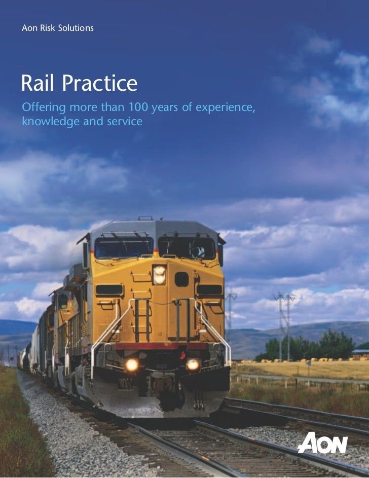 Aon Risk SolutionsRail PracticeOffering more than 100 years of experience,knowledge and service