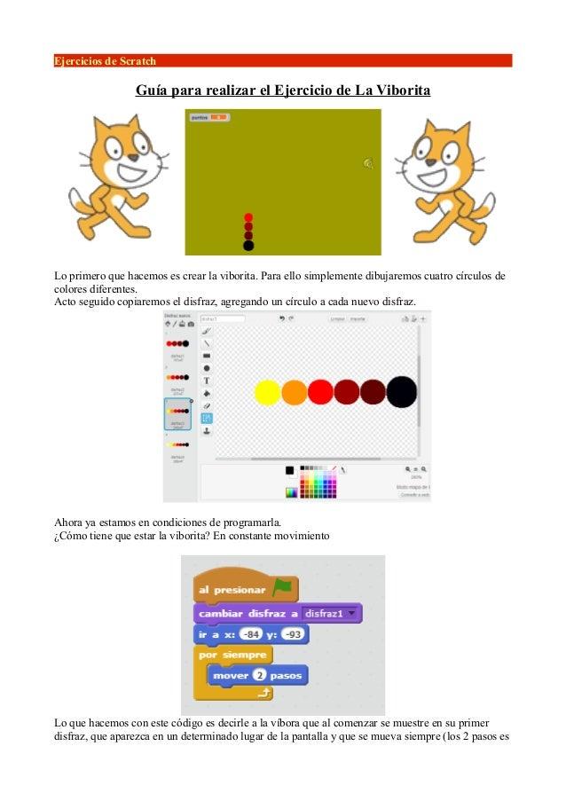 Ejercicios de Scratch  Guía para realizar el Ejercicio de La Viborita  Lo primero que hacemos es crear la viborita. Para e...