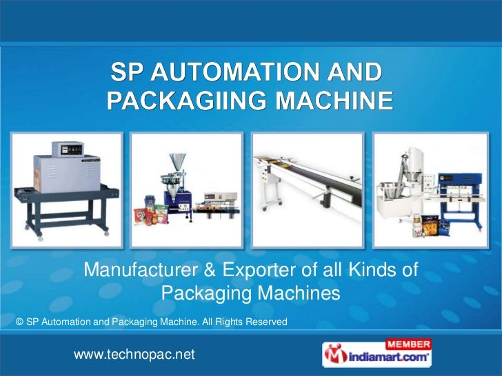 Manufacturer & Exporter of all Kinds of                      Packaging Machines© SP Automation and Packaging Machine. All ...
