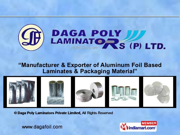 """ Manufacturer & Exporter of Aluminum Foil Based Laminates & Packaging Material"""