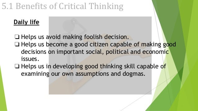 using critical thinking and decision making as skills in everyday life Improve your decision-making capabilities through critical thinking, structured reasoning, and creative problem analysis learn how to be an inventive, logical decision maker by understanding the principles behind critical thinking.