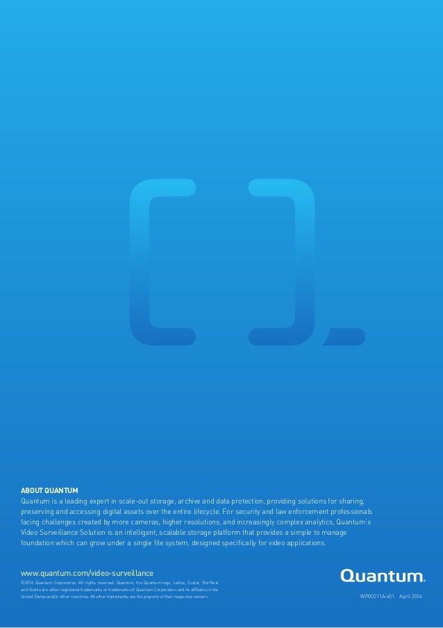 Intelligent Storage Enables Next Generation Surveillance  Security Infrastructure   WHITE PAPER 24 ©2016 Quantum Corporati...
