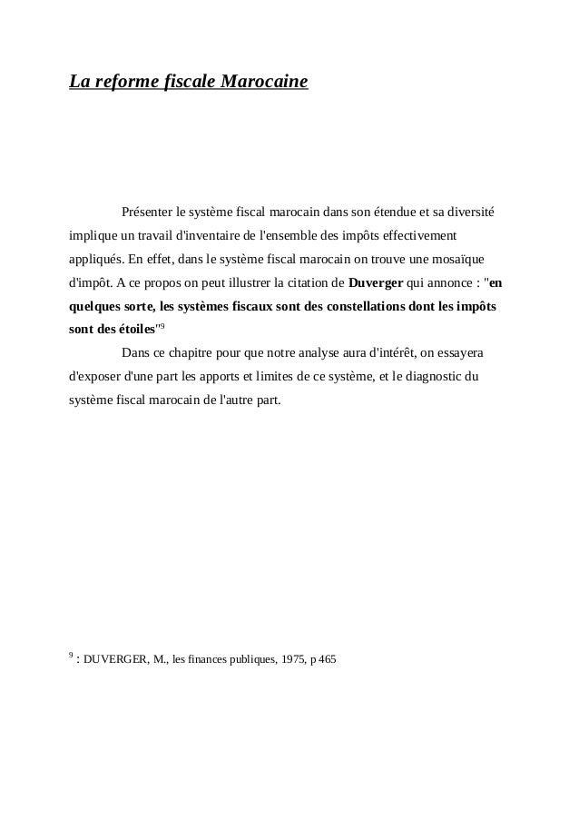 La reforme fiscale Marocaine Présenter le système fiscal marocain dans son étendue et sa diversité implique un travail d'i...