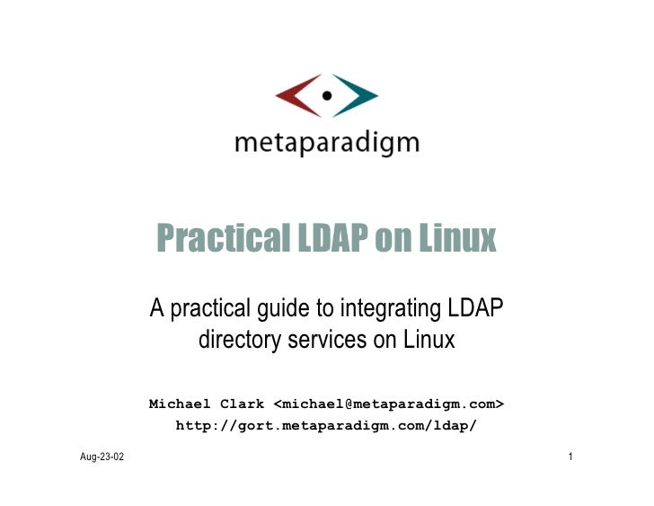 Practical LDAP on Linux             A practical guide to integrating LDAP                  directory services on Linux    ...