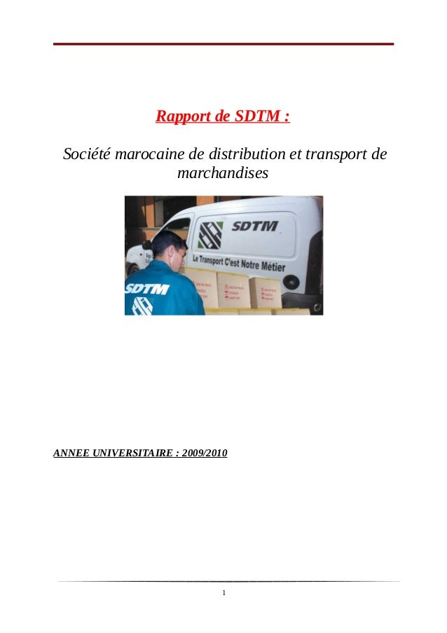 Rapport de SDTM : Société marocaine de distribution et transport de marchandises ANNEE UNIVERSITAIRE : 2009/2010 1