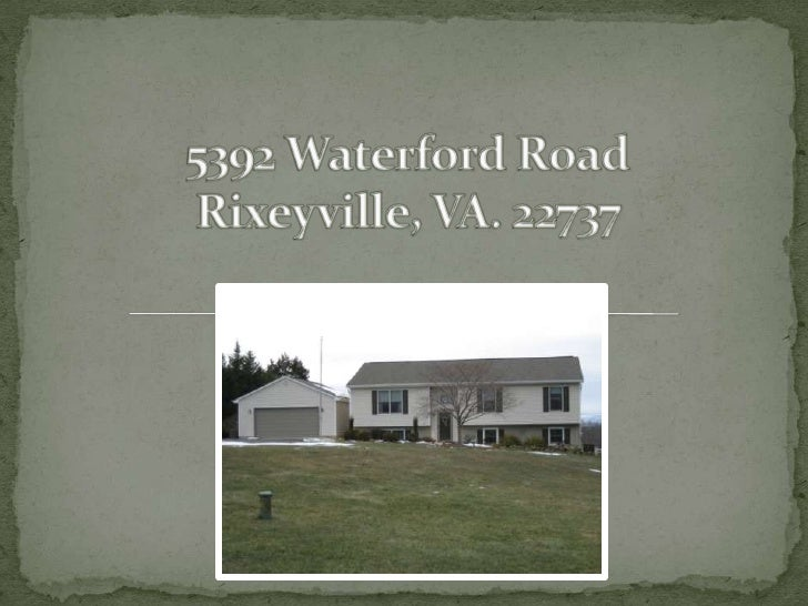 5392 Waterford Road Rixeyville, VA. 22737<br />