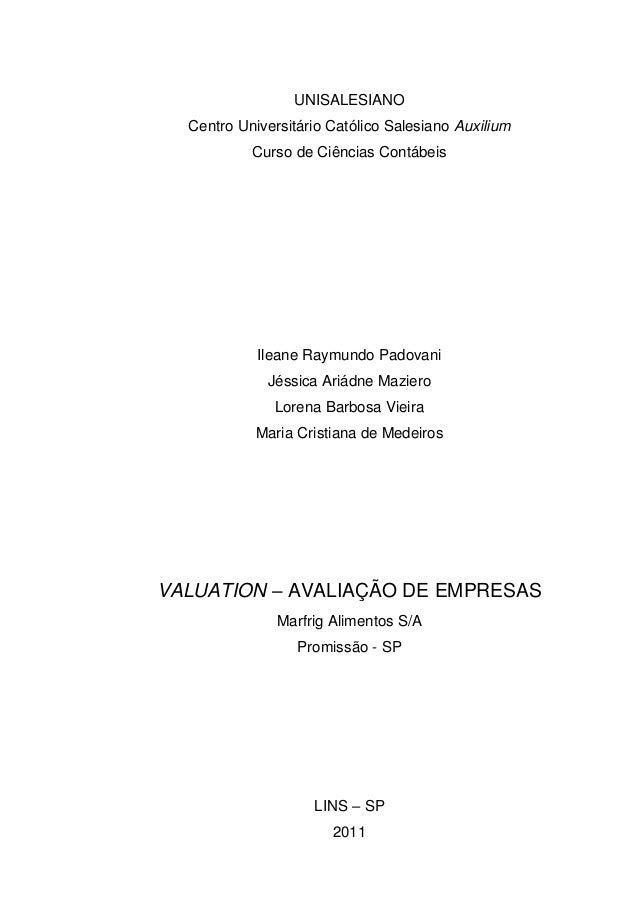 UNISALESIANO Centro Universitário Católico Salesiano Auxilium Curso de Ciências Contábeis Ileane Raymundo Padovani Jéssica...