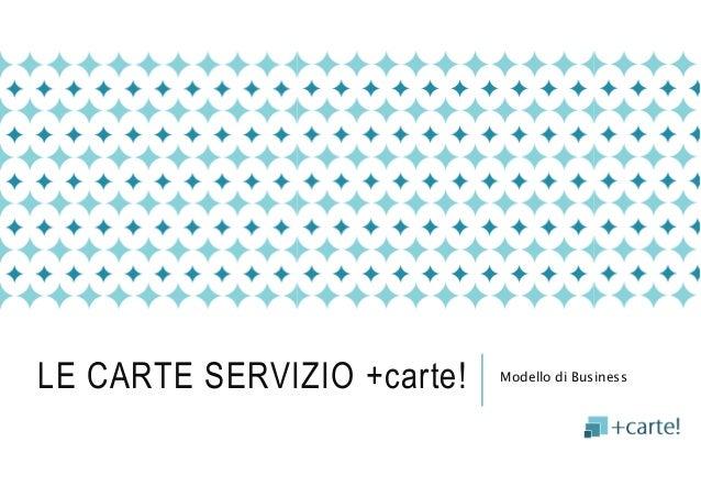 LE CARTE SERVIZIO +carte! Modello di Business