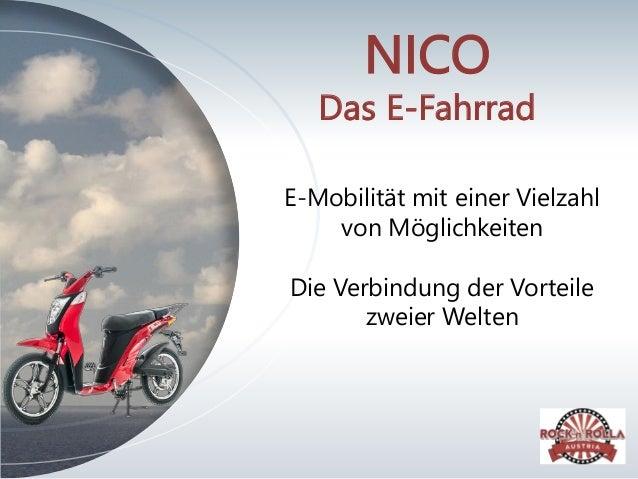 NICO Das E-Fahrrad E-Mobilität mit einer Vielzahl von Möglichkeiten Die Verbindung der Vorteile zweier Welten