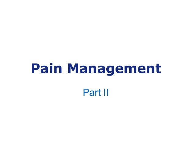 Pain Management      Part II