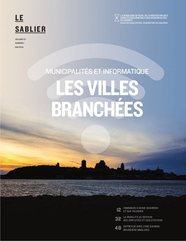MUNICIPALITÉS ET INFORMATIQUE LESVILLES BRANCHÉES LE SABLIER VOLUME 23 NUMÉRO 1 MAI 2016 LE MAGAZINE OFFICIEL DE L'ASSOCIA...