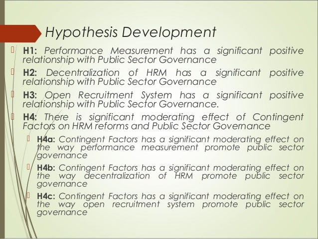 Hypothesis Development  H1: Performance Measurement has a significant positive relationship with Public Sector Governance...