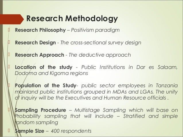 Research Methodology  Research Philosophy – Positivism paradigm  Research Design - The cross-sectional survey design  R...