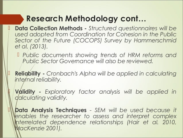 Research Methodology cont…  Data Collection Methods - Structured questionnaires will be used adopted from Coordination fo...