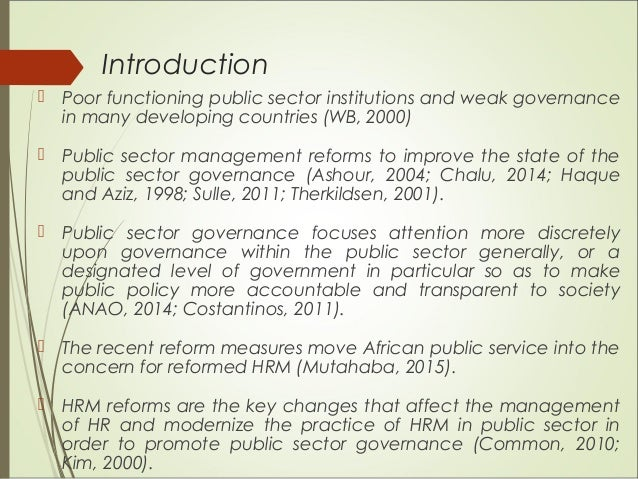 Introduction  Poor functioning public sector institutions and weak governance in many developing countries (WB, 2000)  P...