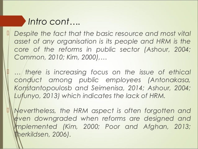  Despite the fact that the basic resource and most vital asset of any organisation is its people and HRM is the core of t...