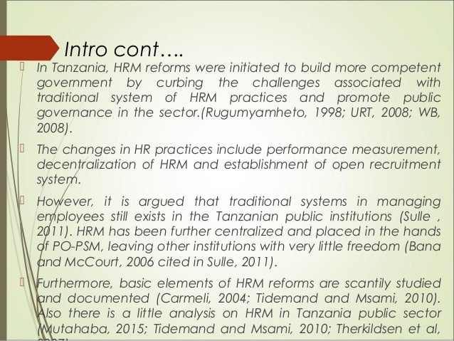  In Tanzania, HRM reforms were initiated to build more competent government by curbing the challenges associated with tra...