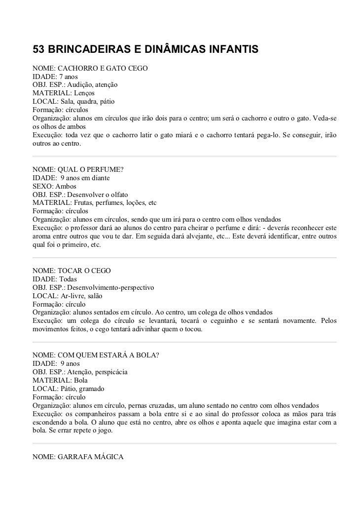 53 BRINCADEIRAS E DINÂMICAS INFANTISNOME: CACHORRO E GATO CEGOIDADE: 7 anosOBJ. ESP.: Audição, atençãoMATERIAL: LençosLOCA...