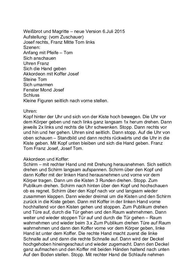 Weißbrot und Magritte – neue Version 6.Juli 2015 Aufstellung: (vom Zuschauer) Josef rechts, Franz Mitte Tom links Szenen: ...