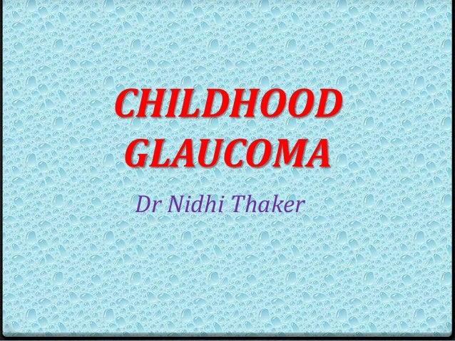 Dr Nidhi Thaker CHILDHOOD GLAUCOMA