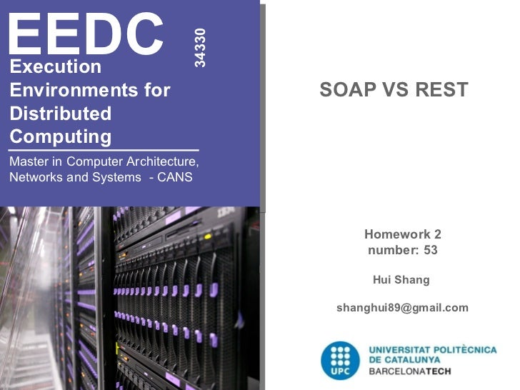 Execution  Environments for  Distributed  Computing   SOAP VS REST EEDC 34330 Master in Computer Architecture, Networks an...