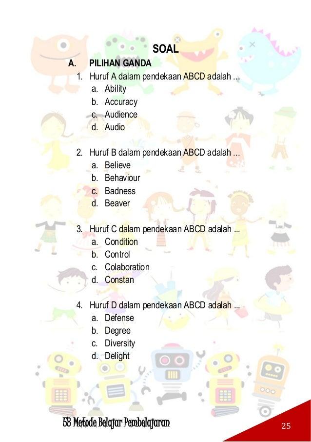 53 Metode Belajar Pembelajaran 26 5. Semua potensi yang 'dimasukkan' ke dalam sekolah sebagai modal awal kegiatan pendidik...