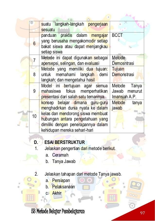 53 Metode Belajar Pembelajaran 98 3. Jelaskan pengertian dari metode berikut. a. QTL b. BCCT 4. Jelaskan kelebihan dari me...