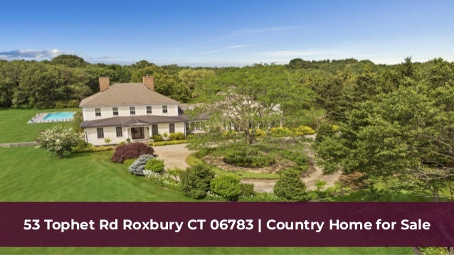 53 Tophet Rd Roxbury CT 06783 | Country Home for Sale