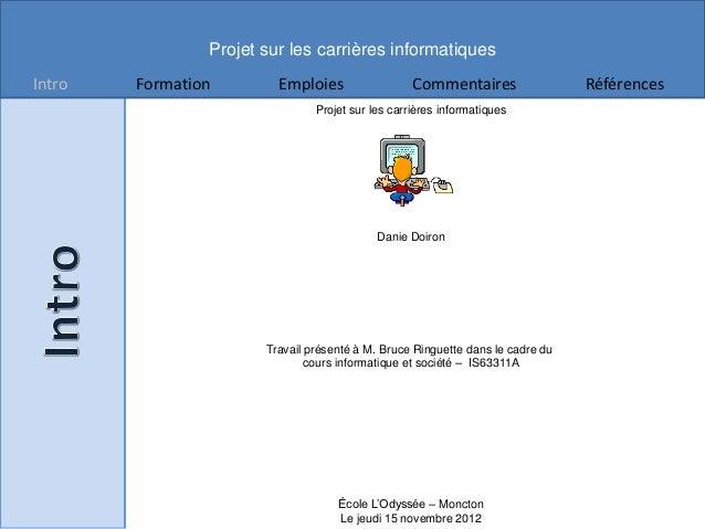 Projet sur les carrières informatiquesIntro   Formation        Emploies                  Commentaires                 Réfé...