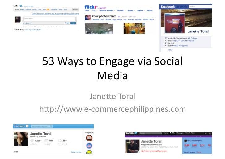 53 Ways to Engage via Social                 Media              Jane6e Toral h6p://www.e-‐commercephili...