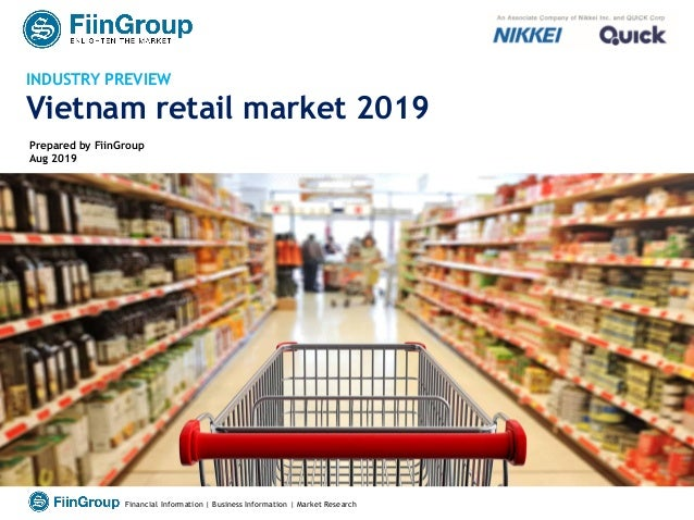 1Financial Information | Business Information | Market Research INDUSTRY PREVIEW Vietnam retail market 2019 Prepared by Fi...