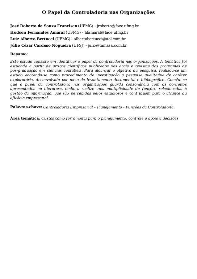 O Papel da Controladoria nas Organizações José Roberto de Souza Francisco (UFMG) - jroberto@face.ufmg.br Hudson Fernandes ...
