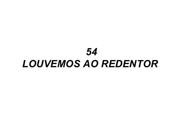 54 LOUVEMOS AO REDENTOR