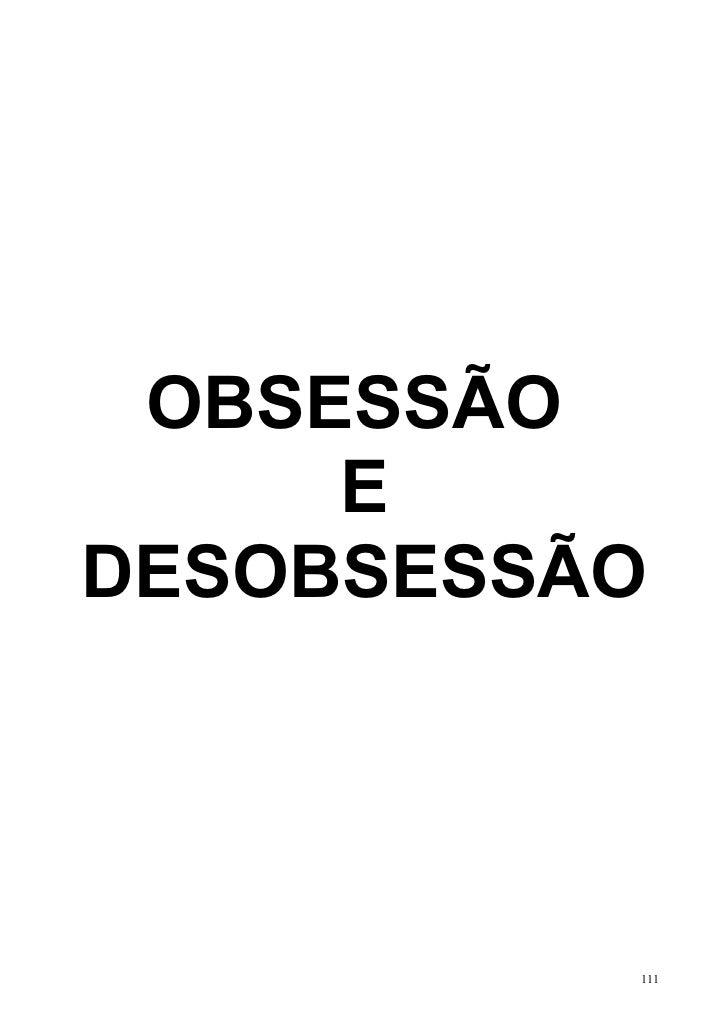 OBSESSÃO     EDESOBSESSÃO          111
