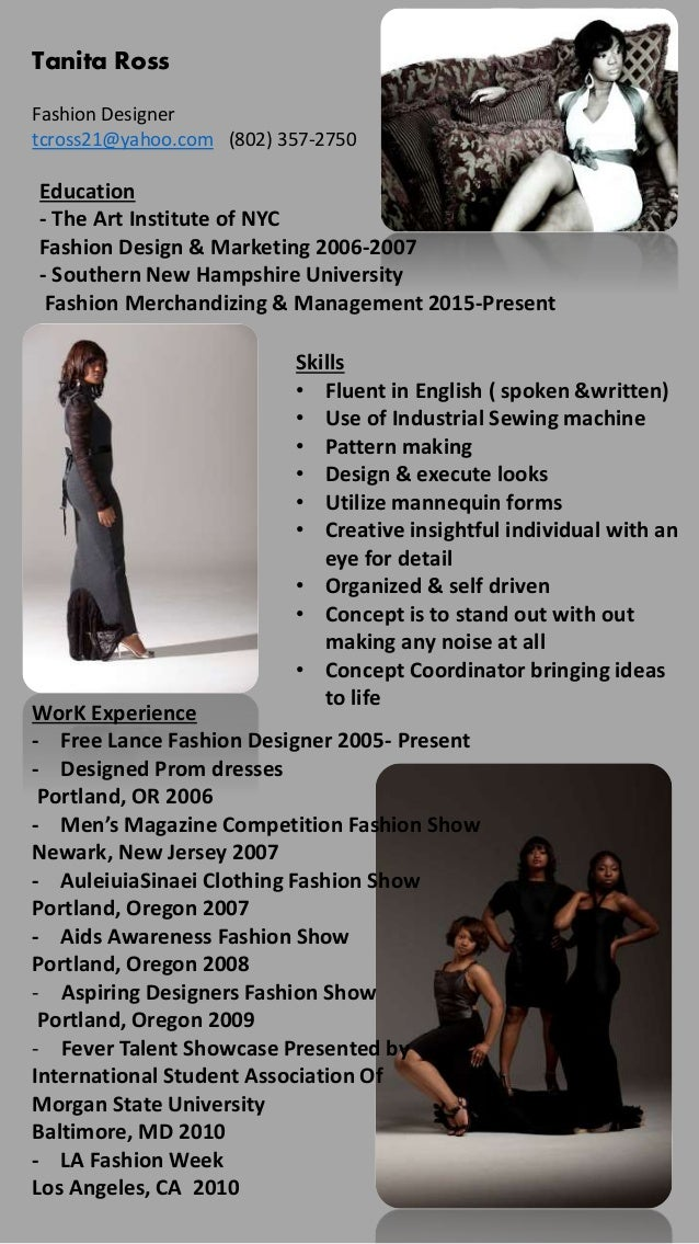 Tanita Ross Fashion Designer Tcross21@yahoo.com (802) 357 2750 Education  Fashion Design Resume