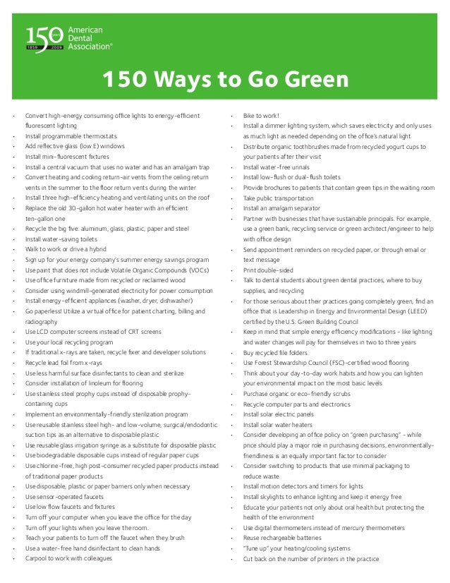 150 Ways to Go Green•   Convert high-energy consuming office lights to energy-efficient                •   Bike to work!...