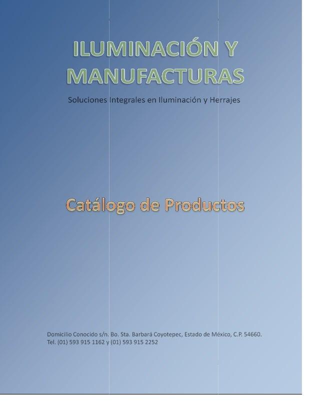 Iluminación y Manufacturas - Catálogo de ProductosSoluciones Integrales en Iluminación y Herrajes.          Tel. (01) 593 ...