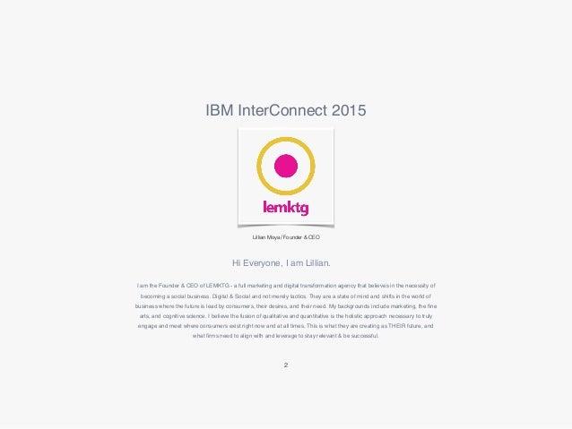LillianMoya.IBMInterConnect2015_Presentation_CAMSS copy Slide 2