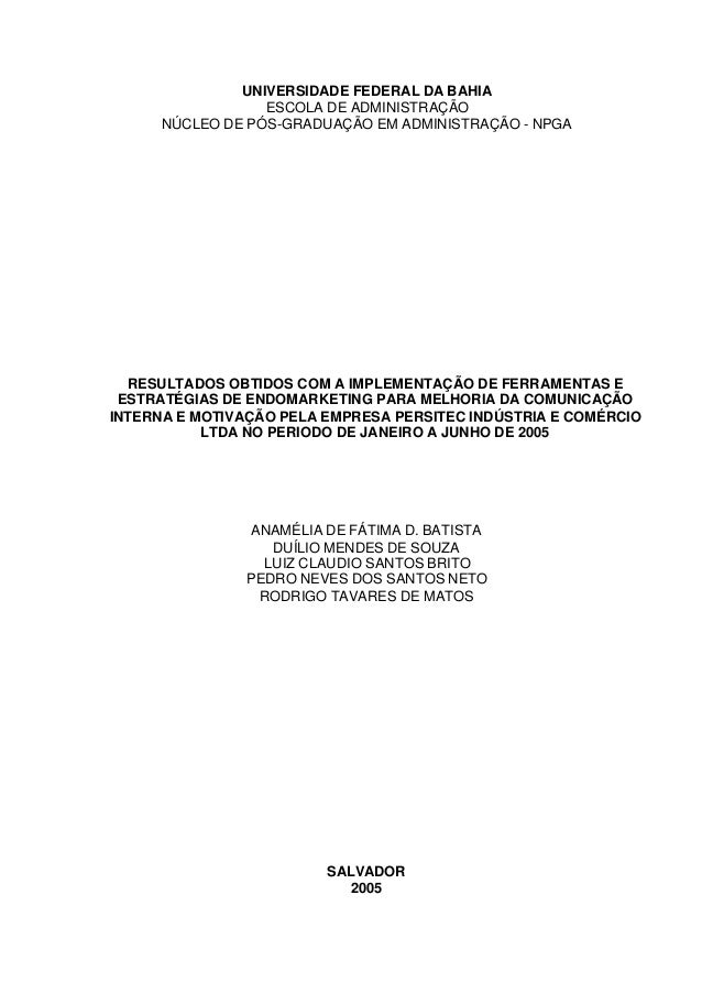UNIVERSIDADE FEDERAL DA BAHIA ESCOLA DE ADMINISTRAÇÃO NÚCLEO DE PÓS-GRADUAÇÃO EM ADMINISTRAÇÃO - NPGA  RESULTADOS OBTIDOS ...