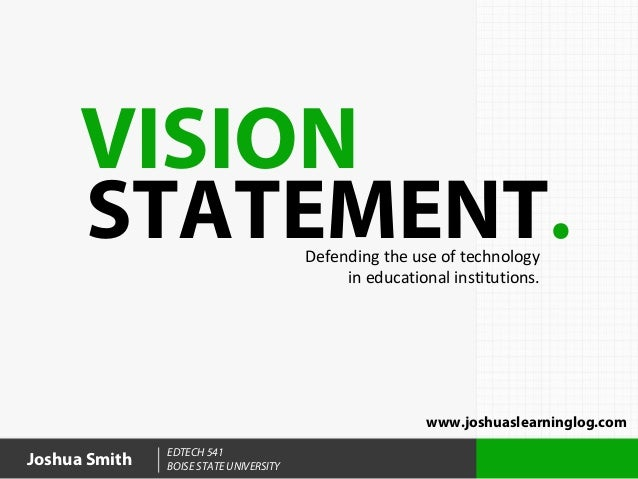 VISION      STATEMENT.                        Defending the use of technology                                             ...