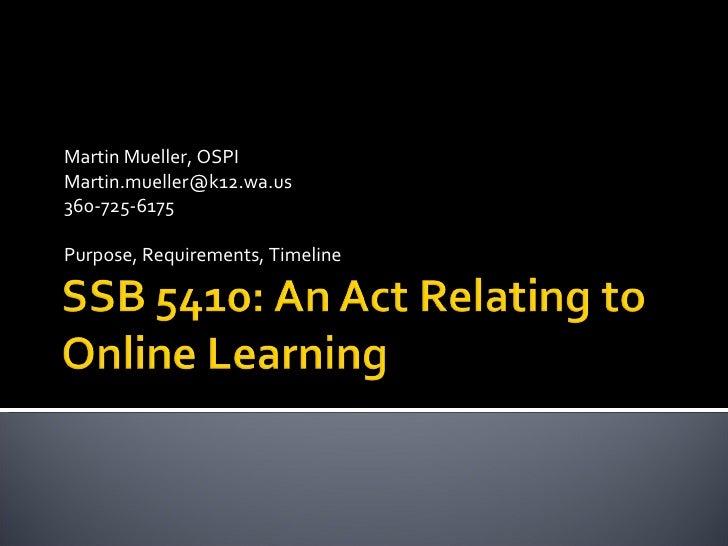 Martin Mueller, OSPI [email_address] 360-725-6175 Purpose, Requirements, Timeline
