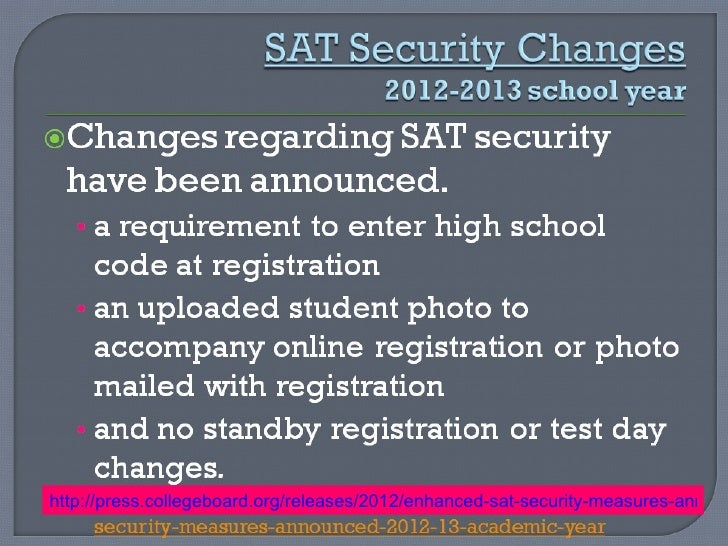 http://press.collegeboard.org/releases/2012/enhanced-sat-security-measures-announ