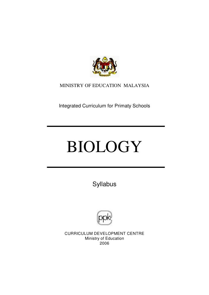 MINISTRY OF EDUCATION MALAYSIA    Integrated Curriculum for Primaty Schools        BIOLOGY                 Syllabus       ...