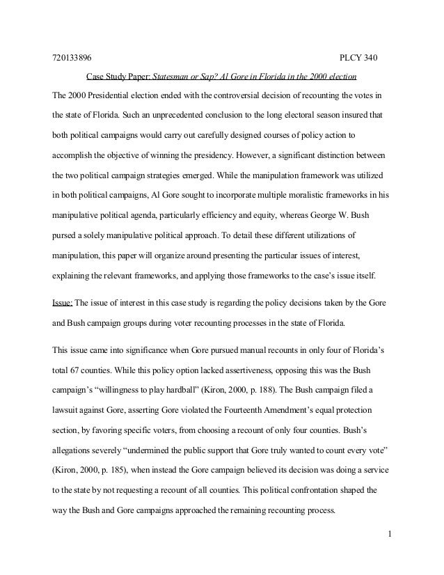 720133896 PLCY 340 Case Study Paper: Statesman or Sap? Al Gore in Florida in the 2000 election The 2000 Presidential elect...