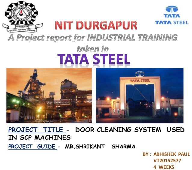 PROJECT TITLE - DOOR CLEANING SYSTEM USED IN SCP MACHINES PROJECT GUIDE - MR.SHRIKANT SHARMA BY : ABHISHEK PAUL VT20152577...