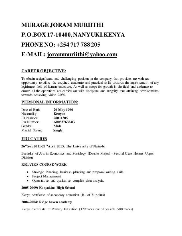 MURAGE JORAM MURIITHI P.O.BOX 17-10400, NANYUKI.KENYA PHONE NO: +254 717 788 205 E-MAIL: jorammuriithi@yahoo.com CAREER OB...