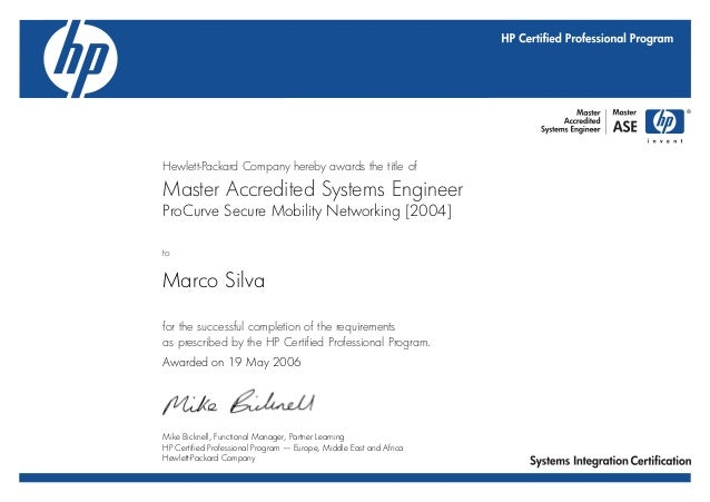 Hewlett-Packard Company hereby awards the title of Master Accredited Systems Engineer to for the successful completion of ...