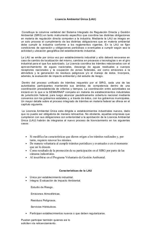 Licencia Ambiental Única (LAU) Constituye la columna vertebral del Sistema Integrado de Regulación Directa y Gestión Ambie...