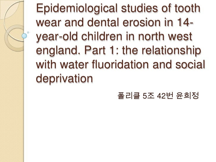 Epidemiological studies of toothwear and dental erosion in 14-year-old children in north westengland. Part 1: the relation...
